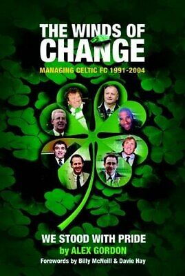 £3.99 • Buy The Winds Of Change: Managing Celtic FC, 1991-2004 By Alex Gordon Book The Cheap