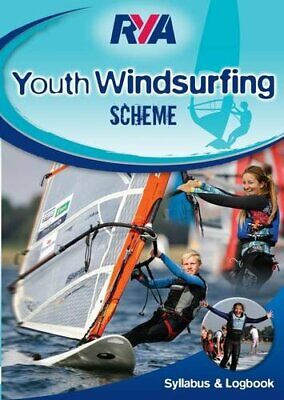 Youth Windsurfing Scheme Syllabus & Logbook By Royal Yachting Association Book • 5.99£