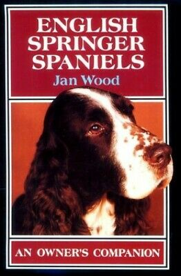 £9.58 • Buy English Springer Spaniels (Owner's Companion S.) By Wood, Jan Hardback Book The