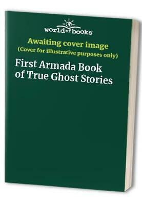 First Armada Book Of True Ghost Stories Paperback Book The Cheap Fast Free Post • 7.99£