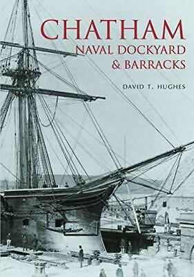 £7.99 • Buy Chatham Naval Dockyard & Barracks By Hughes Paperback Book The Cheap Fast Free