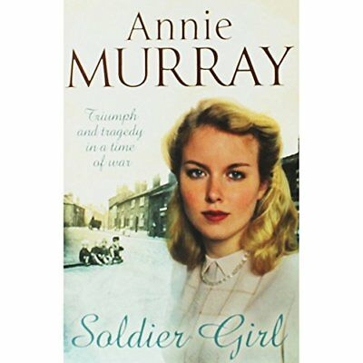 Soldier Girl By Annie Murray Book The Cheap Fast Free Post • 4.49£