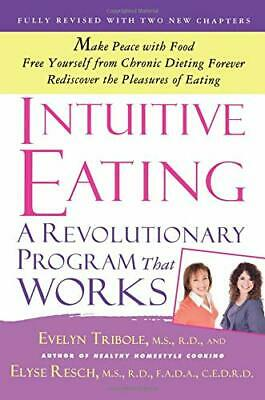 £11.99 • Buy Intuitive Eating: A Revolutionary Program That Works By Tribole, Evelyn Book The