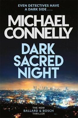 Dark Sacred Night: The Brand New Ballard And Bosch Thril... By Connelly, Michael • 3.99£