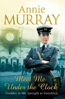 Meet Me Under The Clock By Murray, Annie Book The Cheap Fast Free Post • 3.99£