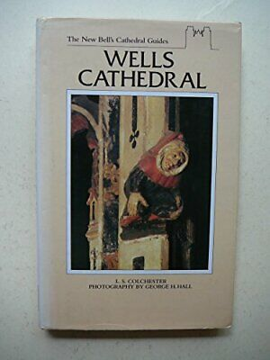 New Bell's Cathedral Guide: Wells Cathedral (The... By Colchester, L.S. Hardback • 5.99£