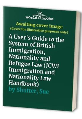 JCWI Immigration And Nationality Law Handbook 1995:... By Shutter, Sue Paperback • 5.99£