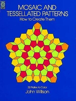 £5.99 • Buy Mosaic And Tessellated Patterns: How To Create Them... By Wilson, John Paperback