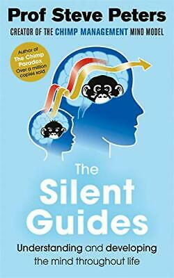 The Silent Guides: The New Book From The Author Of The Chimp Paradox By Profess • 8.25£