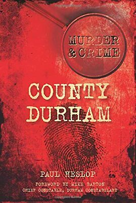 £8.49 • Buy County Durham (Murder & Crime) (Murder & Crime) By Heslop Book The Cheap Fast