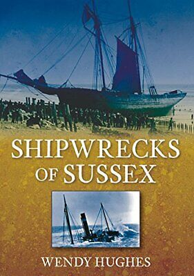 £7.99 • Buy Shipwrecks Of Sussex By Hughes, Wendy Paperback Book The Cheap Fast Free Post