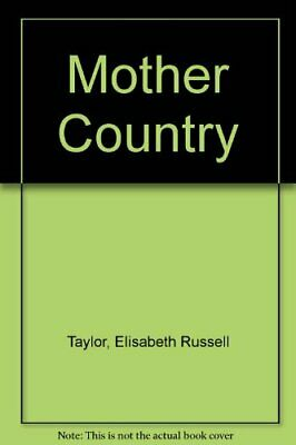 Mother Country By Taylor, Elisabeth Russell Hardback Book The Cheap Fast Free • 5.99£