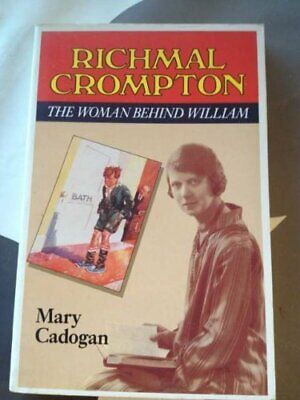 Richmal Crompton: The Woman Behind William By Mary Cadogan. 9780044400288 • 7.06£