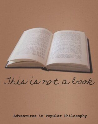 This Is Not A Book: Adventures In Popular Philosophy By Ian Whitelaw Hardback • 5.49£