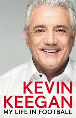 £3.34 • Buy My Life In Football: The Autobiography By Kevin Keegan (Hardback) Amazing Value