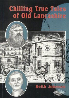 Chilling True Tales Of Old Lancashire By Johnson, K.A. Paperback Book The Cheap • 5.99£