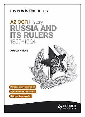 My Revision Notes OCR A2 History: Russia And Its Rulers 1855-1964 Paperback • 3£