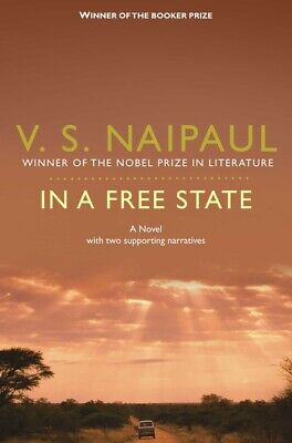 £2.50 • Buy In A Free State: A Novel With Two Supporting Narratives By V. S Naipaul