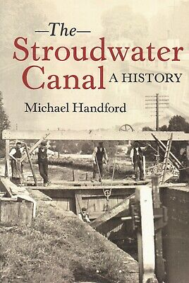 The Stroudwater Canal A History By Michael Handford (PB) Local History Book • 7.99£