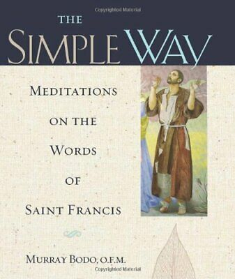 £8.49 • Buy The Simple Way: Meditations On The Words Of Saint F... By Bodo, Murray Paperback