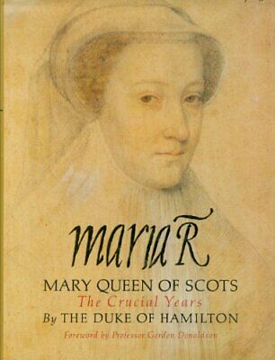 Maria R: Mary, Queen Of Scots - The Crucial ... By Angus Alan Douglas D Hardback • 5.47£