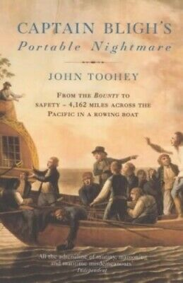 Captain Bligh's Portable Nightmare: From The Bounty... By Toohey, John Paperback • 3.99£