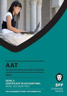 AAT - Basic Accounting 1: Study Text (L2) By BPP Learning Media Book The Cheap • 9.99£