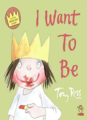 £1.90 • Buy Little Princess - I Want To Be (A Little Princess Story) By Tony Ross
