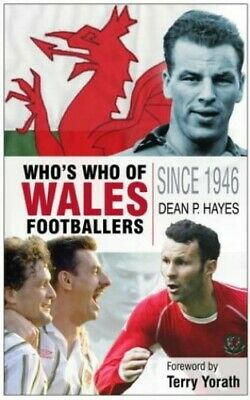 £5.49 • Buy Wales: The Complete Who's Who Of Football: The Compl... By Hayes, Dean Paperback