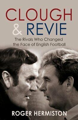 £3.10 • Buy Clough And Revie: The Rivals Who Changed The Face Of English Football By Roger