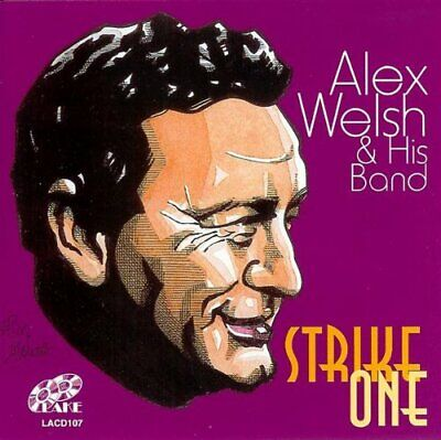 Alex Welsh & His Band - Strike One - Alex Welsh & His Band CD 3GVG The Cheap The • 10.66£