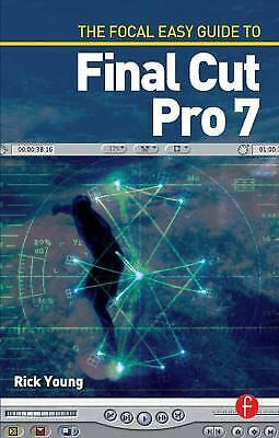 £2.90 • Buy The Focal Easy Guide To Final Cut Pro 7 Paperback Rick Young