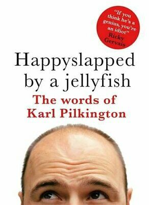 £3.10 • Buy (Very Good)1405328479 Happyslapped By A Jellyfish : The Words Of Karl Pilkington