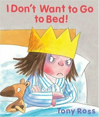 £3.59 • Buy I Don't Want To Go To Bed! (Little Princess) By Ross, Tony Hardback Book The