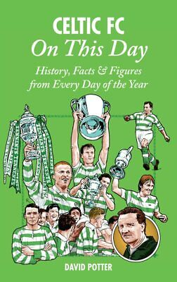£6.99 • Buy Celtic FC On This Day: History, Facts & Figures Hardback Book