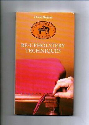 £8.99 • Buy Re-Upholstery Techniques (Craftsman's Guides) By Balfour, Derek Book The Cheap
