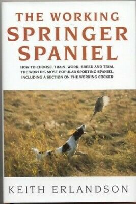 £15.99 • Buy The Working Springer Spaniel By Keith Erlandson Hardback Book The Cheap Fast