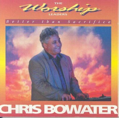 Chris Bowater - Chris Bowater - Better Than Sacrifice - Chris Bowater CD EWVG • 7.61£
