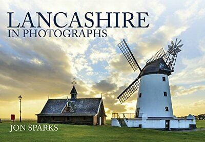 Lancashire In Photographs By Sparks, Jon Book The Cheap Fast Free Post • 8.99£