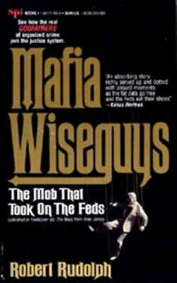 Mafia Wiseguys: Teh Mob That Took On The Feds By Rudolf, Robert Book The Cheap • 27.99£