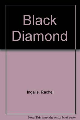 Black Diamond By Ingalls, Rachel Hardback Book The Cheap Fast Free Post • 10.99£
