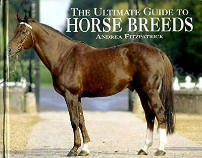 £4.99 • Buy THE ULTIMATE GUIDE TO HORSE BREEDS By Fitzpatrick, Andrea Book The Cheap Fast