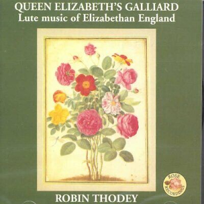 Queen Elizabeth's Galliard - Lute Music Of Elizabethan England CD Robin Thodey  • 7.95£
