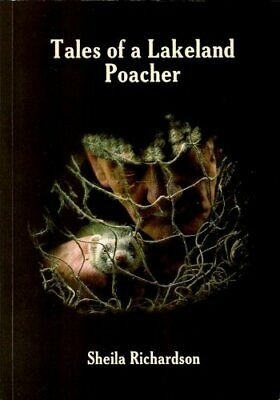 Tales Of A Lakeland Poacher By Richardson, Sheila Book The Cheap Fast Free Post • 24.99£