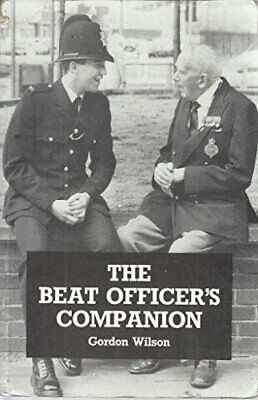 The Beat Officer's Companion By Wilson, Gordon Paperback Book The Cheap Fast • 11.99£