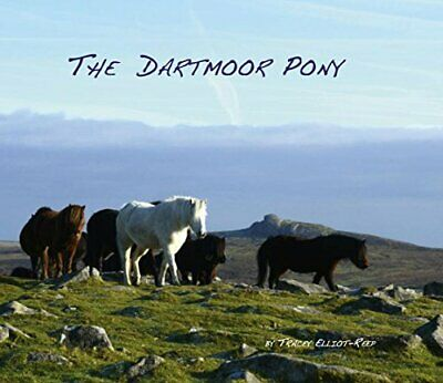 The Dartmoor Pony By Elliot-Reep, Tracey Book The Cheap Fast Free Post • 14.99£