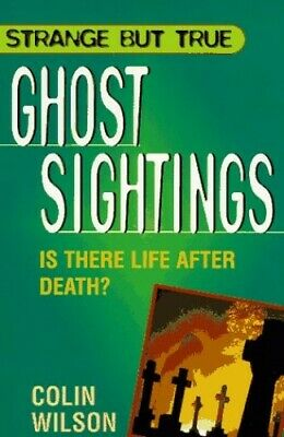 Ghost Sightings (Strange But True Series) By Wilson, Colin Book The Cheap Fast • 12.99£