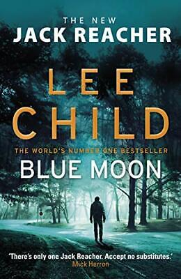 Blue Moon: (Jack Reacher 24) By Child, Lee Book The Cheap Fast Free Post • 3.29£