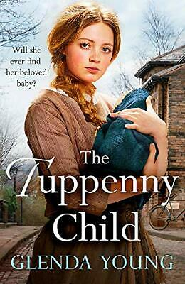 The Tuppenny Child: An Emotional Saga Of Love And Loss By Young, Glenda Book The • 3.96£