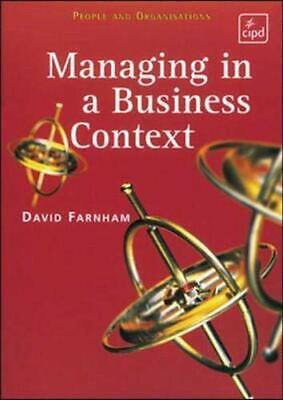 Managing In A Business Context (People & Organisa... By Farnham, David Paperback • 6.49£